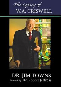The Legacy of W. A. Criswell