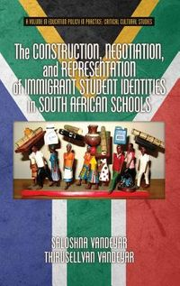 The Construction, Negotiation, and Representation of Immigrant Student Identities in South African Schools