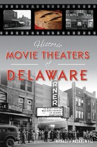 Historic Movie Theaters of Delaware