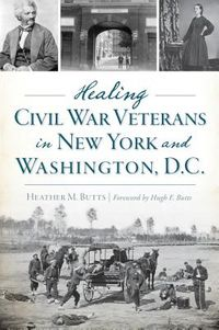 Healing Civil War Veterans in New York and Washington, D.C.