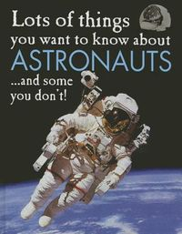 Lots of Things You Want to Know About Astronauts