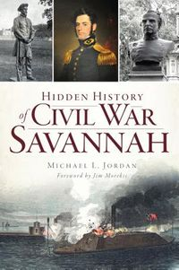 Hidden History of Civil War Savannah