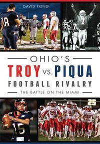 Ohio's Troy vs. Piqua Football Rivalry