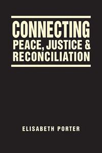 Connecting Peace, Justice & Reconciliation