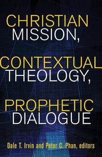 Christian Mission, Contextual Theology, Prophetic Dialogue