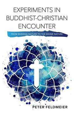 Experiments in Buddhist-Christian Encounter