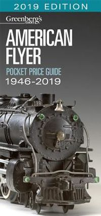 American Flyer Pocket Price Guide 1946-2019