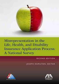 Misrepresentation in the Life, Health, and Disability Insurance Application Process