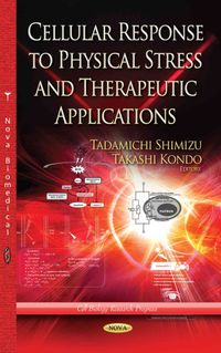 Cellular Response to Physical Stress and Therapeutic Application