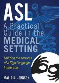 ASL A Practical Guide in the Medical Setting