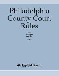 Philadelphia County Court Rules 2017