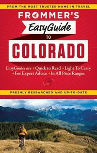 Frommer's Easyguide to Colorado 2015