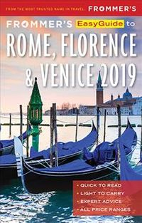 Frommer's Easyguide to Rome, Florence & Venice 2019
