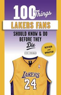 100 Things Lakers Fans Should Know & Do Before They Die
