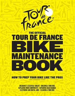 The Official Tour De France Bike Maintenance Book