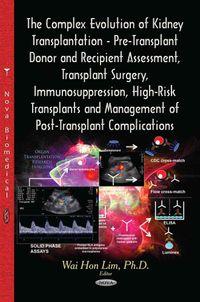 The Complex Evolution of Kidney Transplantation