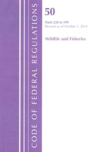 Code of Federal Regulations Title 50 Wildlife and Fisheries