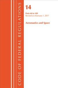 Code of Federal Regulations, Title 14 Aeronautics and Space 60-109, Revised As of January 1, 2017
