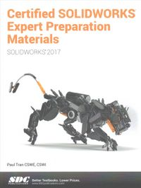 Certified SOLIDWORKS Expert Preparation Materials 2017