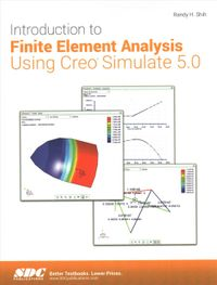 Introduction to Finite Element Analysis Using Creo Simulate 5.0