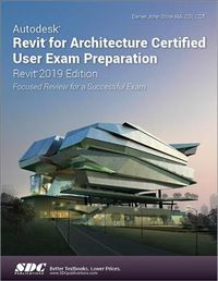 Autodesk Revit for Architecture Certified User Exam Preparation 2019