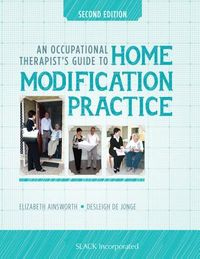 An Occupational Therapist?s Guide to Home Modification Practice