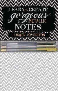 Learn to Create Gorgeous Metallic Notes