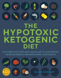 The Hypotoxic Ketogenic Diet