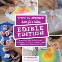 Kitchen Science Lab for Kids Edible Edition