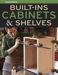 Built-ins, Cabinets & Shelves