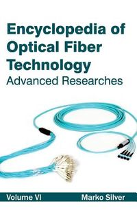 Encyclopedia of Optical Fiber Technology