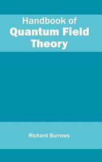 Handbook of Quantum Field Theory