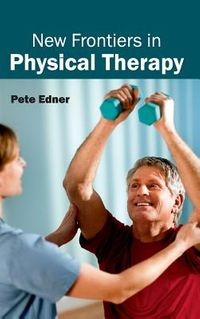 New Frontiers in Physical Therapy
