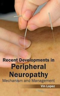 Recent Developments in Peripheral Neuropathy