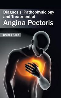 Diagnosis, Pathophysiology and Treatment of Angina Pectoris
