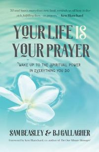 Your Life Is Your Prayer