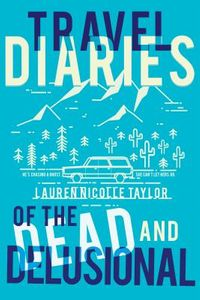 Travel Diaries of the Dead and Delusional