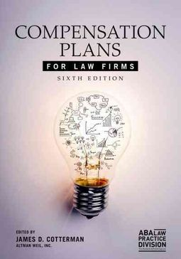 Compensation Plans for Law Firms by Cotterman, James D  (EDT)
