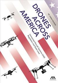 Drones Across America, Unmanned Aircraft Systems Uas Regulation and State Laws