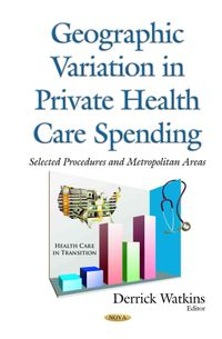 Geographic Variation in Private Health Care Spending