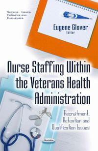 Nurse Staffing Within the Veterans Health Administration