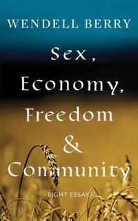 Sex, Economy, Freedom & Community