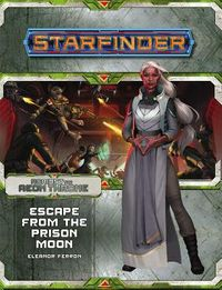 Starfinder Adventure Path - Escape from the Prison Moon