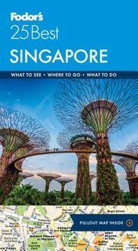 Fodor's 25 Best Singapore