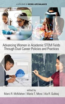 Advancing Women in Academic STEM Fields Through Dual Career Policies and Practices