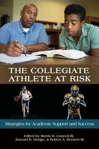 The Collegiate Athlete at Risk