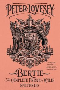 Bertie The Complete Prince of Wales Mysteries