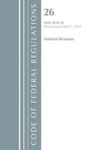 Code of Federal Regulations, Title 26 Internal Revenue 30-39