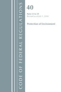 Code of Federal Regulations, Title 40 Protection of the Environment 53-59