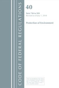 Code of Federal Regulations, Title 40 Protection of the Environment 790-999